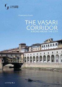 The Vasari Corridor. A road above the city