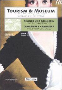 Kellner und kellnerin. Eine kulturgeschichte-Cameriere e cameriera. Una storia culturale