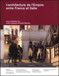 L'architecture de l'empire entre France et Italie. Ediz. italiana e francese