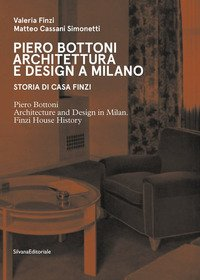 Piero Bottoni. Architettura e design a Milano. Storia di Casa Finzi. Ediz. italiana e inglese
