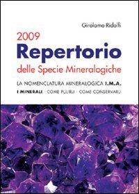 Repertorio delle specie mineralogiche 2009. La nomenclatura mineralogica I.M.A. I minerali, come pulirli, come conservarli