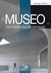 Il museo. Temi e repertori contemporanei