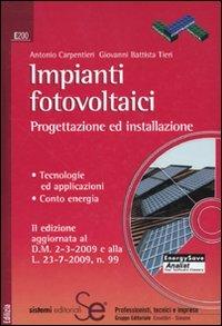 Impianti fotovoltaici. Progettazione ed installazione. Tecnologie ed applicazioni. Conto energia