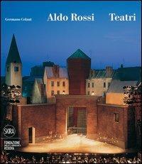 Aldo Rossi. Teatri