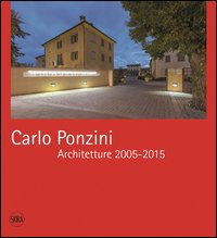 Carlo Ponzini. Architetture 2005-2015