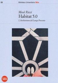 Habitat 5.0. L'architettura nel Lungo Presente