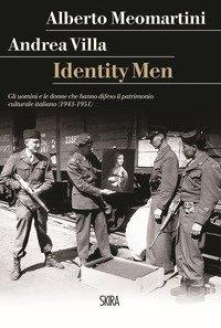 Identity men. Gli uomini e le donne che hanno difeso il patrimonio culturale italiano (1943-1951)