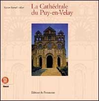 La cathédrale du Puy-en-Velay. Ediz. francese