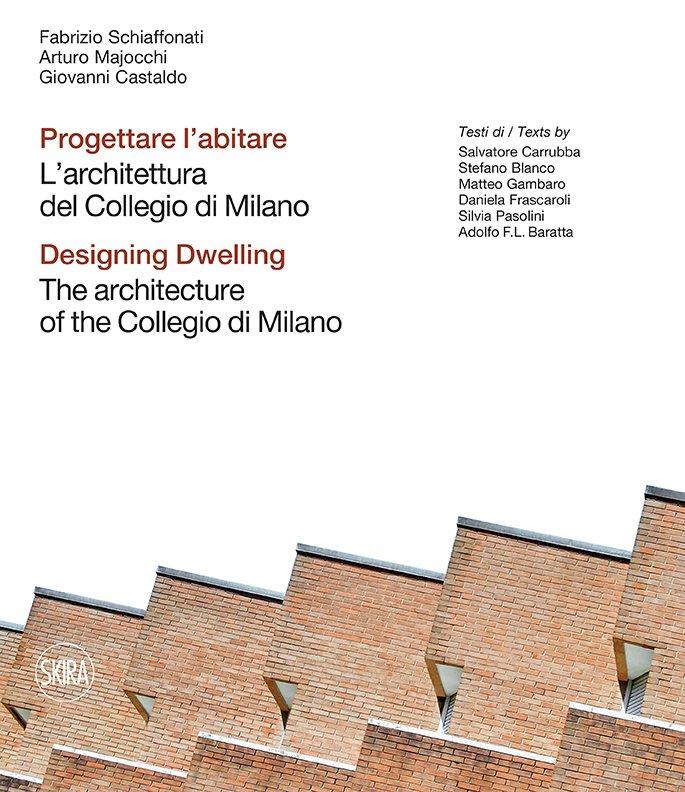 Progettare l'abitare. L'architettura del Collegio di Milano-Designing dwelling. The architecture of the Collegio di Milano