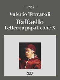 Raffaello. Lettera a papa Leone X