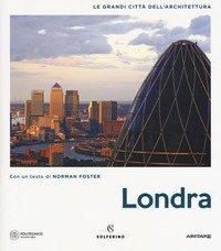 Londra. Le grandi città dell'architettura