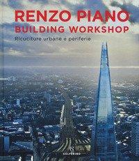 Renzo Piano Building Workshop. Ricuciture urbane e periferie