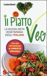 Il piatto veg. La nuova dieta vegetariana degli italiani