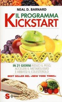 Il programma Kickstart. In 21 giorni riduci il peso, acceleri il metabolismo e abbassi il colesterolo