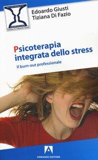 Psicoterapia integrata dello stress. Il burn-out professionale