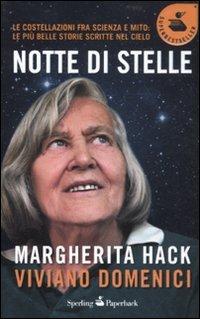 Notte di stelle. Le costellazioni fra scienza e mito: le più belle storie scritte nel cielo