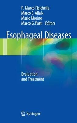 Esophageal Diseases: Evaluation and Treatment