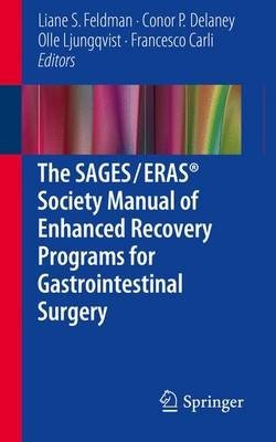 The Sages / ERAS Society Manual of Enhanced Recovery Programs for Gastrointestinal Surgery