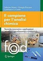 Il campione per l'analisi chimica. Tecniche innovative e applicazioni nei settori agroalimentare a ambientale