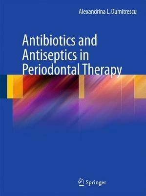 Antibiotics and Antiseptics in Periodontal Therapy