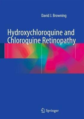 Hydroxychloroquine and Chloroquine Retinopathy
