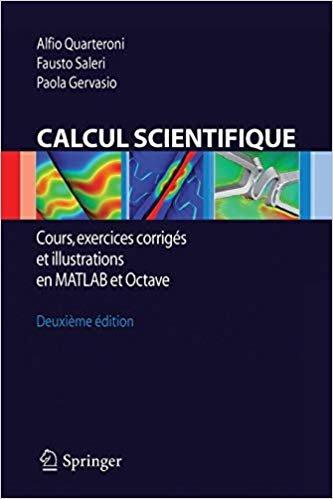 Calcul scientifique. Cours, exercices corrigés et ellustrations en matlab et octave