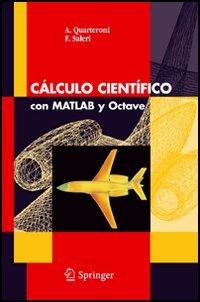 Calculo cientifico con Matlab y Octave. Ediz. italiana e spagnola