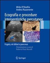 Ecografie e procedure intervenistiche percutanee: fegato, vie biliari e pancreas