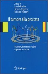 Il tumore alla prostata. Paziente, familiari e medici: esperienze narrate
