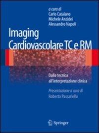 Imaging cardiovascolare TC e RM. Dalla tecnica all'interpretazione clinica