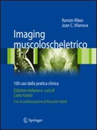 Imaging muscoloscheletrico. 100 casi dalla pratica clinica