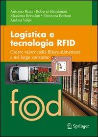 Logistica e tecnologia RFID. Creare valore nella filiera alimentare e nel largo consumo