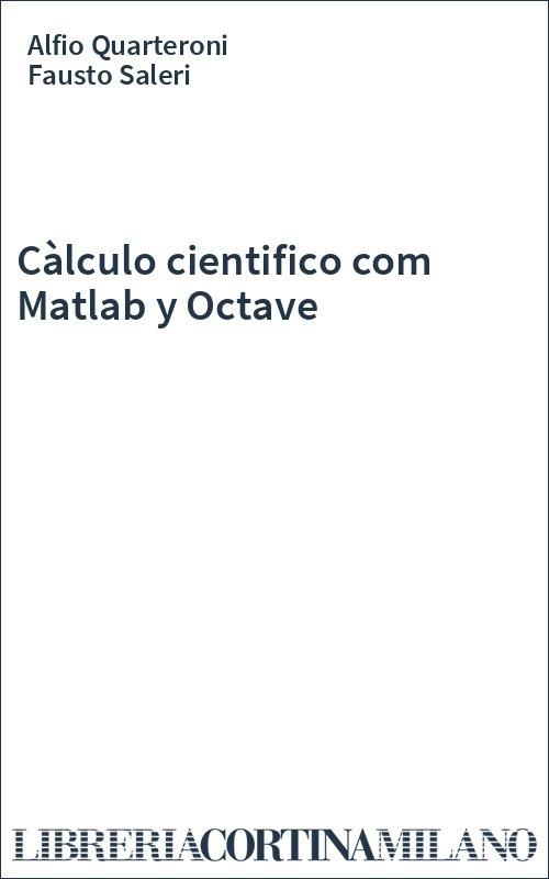 Càlculo cientifico com Matlab y Octave