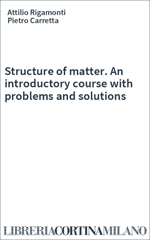 Structure of matter. An introductory course with problems and solutions