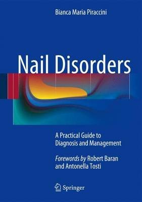 Nail Disorders: A Practical Guide to Diagnosis and Management