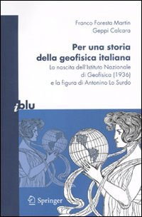 Per una storia della geofisica italiana. La nascita dell'Istituto Nazionale di Geofisica (1936) e la figura di Antonino Lo Surdo