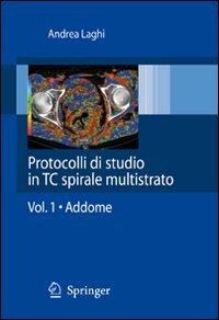 Protocolli di studio in CT spirale multistrato