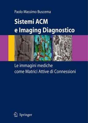 Sistemi ACM e imaging diagnostico. Le immagini mediche come matrici attive di connessioni
