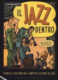 Il jazz dentro. Storia e cultura nel fumetto a ritmo di jazz
