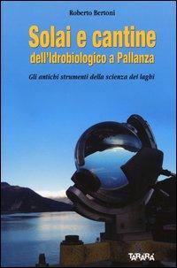 Solai e cantine dell'idrobiologico a Pallanza. Gli antichi strumenti della scienza dei laghi