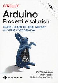 Arduino. Progetti e soluzioni