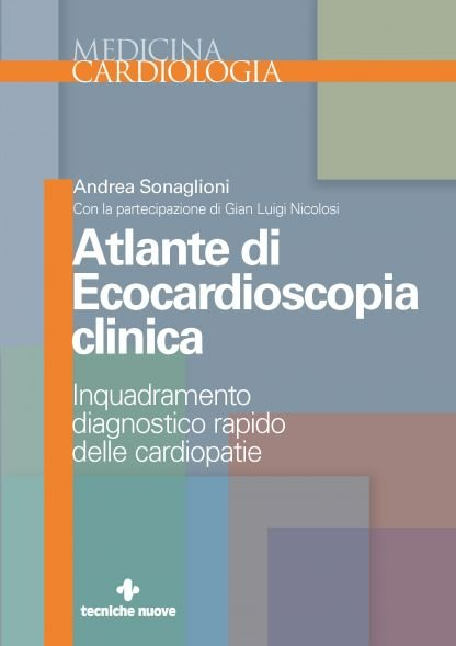 Atlante di ecocardioscopia clinica. Inquadramento diagnostico rapido delle cardiopatie