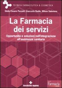 La farmacia dei servizi. Opportunità e soluzioni nell'integrazione all'assistenza sanitaria