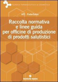 Raccolta normativa e linee guida per officine di produzione di prodotti salutistici