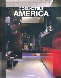 Cool hotels America. Ediz. inglese, tedesca, francese