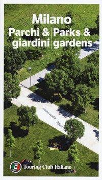 Milano parchi & giardini-Parks & gardens