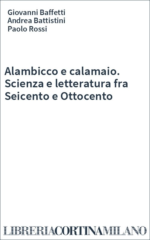 Alambicco e calamaio. Scienza e letteratura fra Seicento e Ottocento
