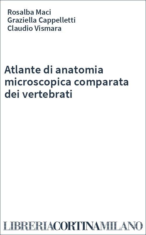 Atlante di anatomia microscopica comparata dei vertebrati