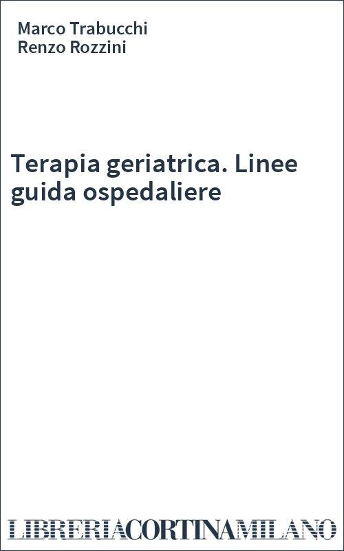 Terapia geriatrica. Linee guida ospedaliere