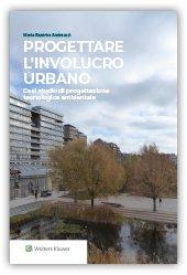 Progettare l'involucro urbano. Casi studio di progettazione tecnologica ambientale